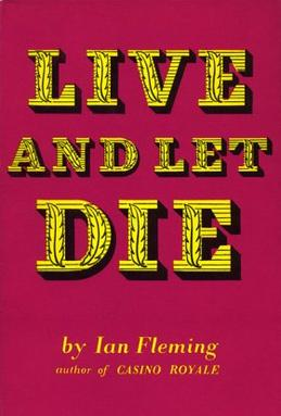 """A book cover, in deep red. In large yellow / gold stylised type are the words """"Live And Let Die"""". Underneath, in smaller type """"by Ian Fleming, author of CASINO ROYALE""""."""