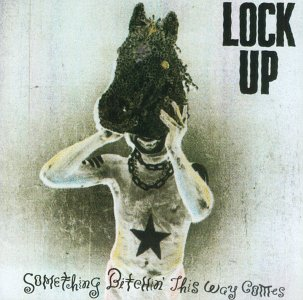 <i>Something Bitchin This Way Comes</i> album by Lock Up