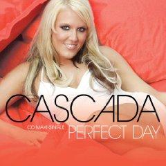 Titelbild des Gesangs Perfect Day von Cascada