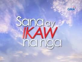<i>Sana ay Ikaw na Nga</i> (2012 TV series) Philippine television series