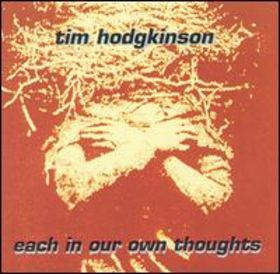 <i>Each in Our Own Thoughts</i> 1994 studio album by Tim Hodgkinson