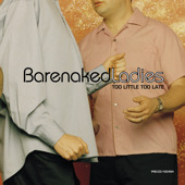 Too Little Too Late (Barenaked Ladies song) 2001 single by Barenaked Ladies