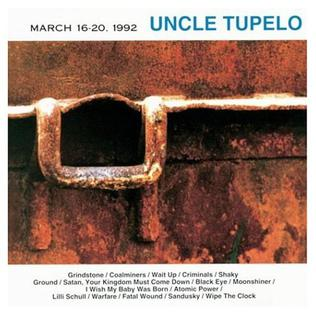 <i>March 16–20, 1992</i> 1992 studio album by Uncle Tupelo