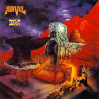 <i>Worth the Weight</i> 1992 studio album by Anvil