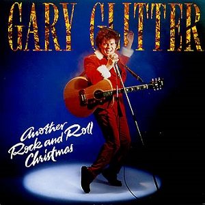 Another Rock and Roll Christmas 1984 single by Gary Glitter