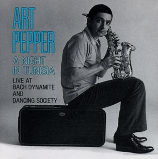 <i>A Night in Tunisia</i> (Art Pepper album) 1983 live album by Art Pepper