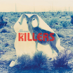 Bones (The Killers song) 2006 single by The Killers