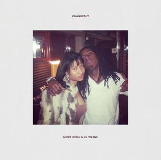 Changed It 2017 single by Nicki Minaj and Lil Wayne