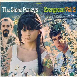 <i>Evergreen, Volume 2</i> 1967 studio album by The Stone Poneys