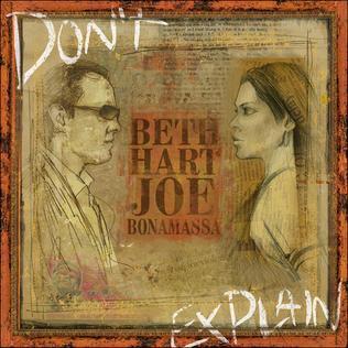 <i>Dont Explain</i> (Beth Hart and Joe Bonamassa album) 2011 studio album by Beth Hart and Joe Bonamassa