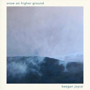 <i>Snow on Higher Ground</i> (album) 2016 studio album by Keegan Joyce