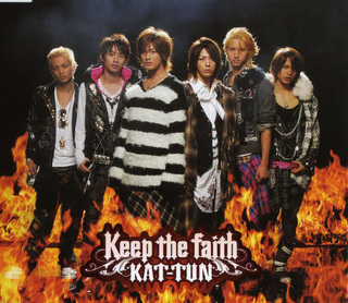Keep the Faith (KAT-TUN song) 2007 single by KAT-TUN