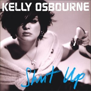 <i>Shut Up</i> (Kelly Osbourne album) 2002 studio album by Kelly Osbourne
