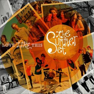 <i>Love Like This</i> (The Summer Set album) album by The Summer Set