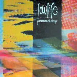 <i>Permanent Sleep</i> 1986 studio album by Lowlife