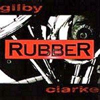 <i>Rubber</i> (Gilby Clarke album) 1998 studio album by Gilby Clarke