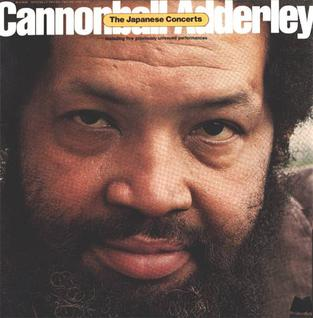<i>The Japanese Concerts</i> 1975 compilation album by Cannonball Adderley