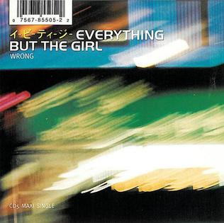 Wrong (Everything but the Girl song) 1996 single by Everything but the Girl