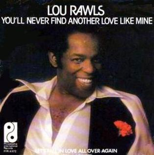 youll never find another love lou rawls album cover Low prices on lou rawls discography of music albums at cd universe, with top rated service, lou rawls songs, discography, biography, cover art pictures, sound samples, albums, etc producers: bud o'shea, eli okun very best of lou rawls: you'll never find another cd (2006) 48 stars top seller definitive album.