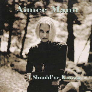 I Shouldve Known 1993 song by Aimee Mann