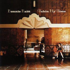 <i>Takin My Time</i> 1973 studio album by Bonnie Raitt