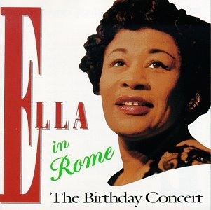 <i>Ella in Rome: The Birthday Concert</i> 1988 live album by Ella Fitzgerald