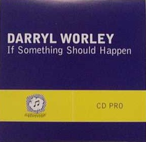 If Something Should Happen 2005 single by Darryl Worley