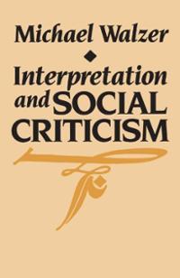 <i>Interpretation and Social Criticism</i> book by Michael Walzer