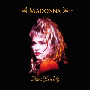Dress You Up 1985 single by Madonna