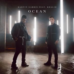 Ocean (Martin Garrix song) 2018 single by Martin Garrix featuring Khalid