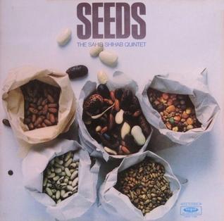 <i>Seeds</i> (Sahib Shihab album) album by Sahib Shihab