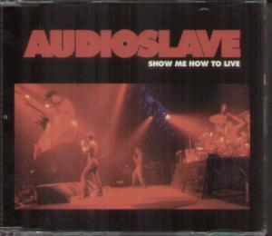 Show Me How to Live (song) 2003 single by Audioslave