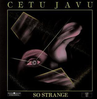 So Strange 1989 single by Cetu Javu