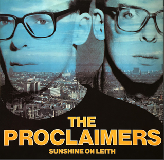 Sunshine on Leith (song) 1988 single by The Proclaimers