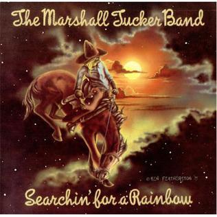 <i>Searchin for a Rainbow</i> 1975 studio album by Marshall Tucker Band