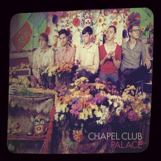 <i>Palace</i> (album) 2011 studio album by Chapel Club
