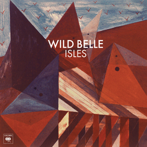 https://upload.wikimedia.org/wikipedia/en/f/fe/Isles_by_Wild_Belle.jpg