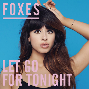 Foxes — Let Go for Tonight (studio acapella)