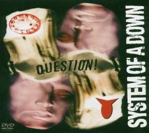 Titelbild des Gesangs Question! von System of a Down
