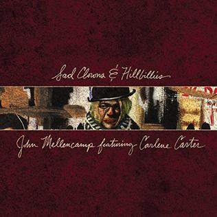 <i>Sad Clowns & Hillbillies</i> 2017 studio album by John Mellencamp with Carlene Carter