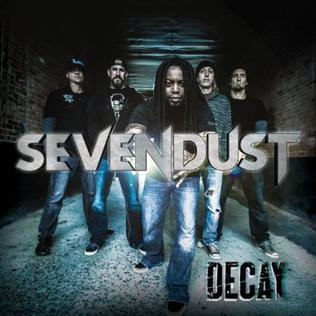 Decay (Sevendust song) 2013 single by Sevendust