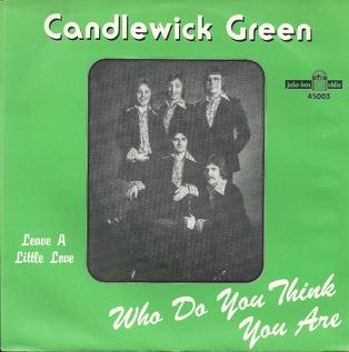 Who Do You Think You Are (Candlewick Green song) Single by Candlewick Green
