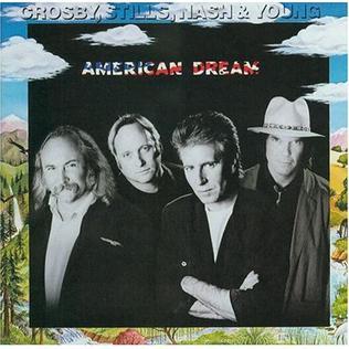 <i>American Dream</i> (Crosby, Stills, Nash & Young album) 1988 studio album by Crosby, Stills, Nash and Young
