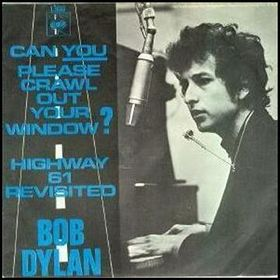 Can You Please Crawl Out Your Window? Song written by Bob Dylan