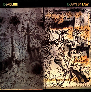 <i>Down by Law</i> (Deadline album) 1985 studio album by Deadline