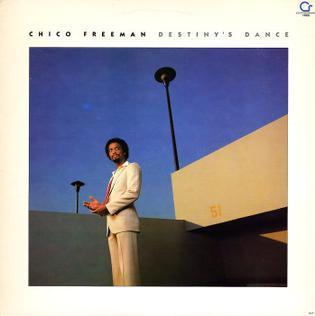 <i>Destinys Dance</i> 1982 studio album by Chico Freeman