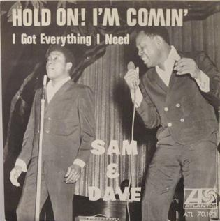 Hold On, Im Comin (song) 1966 single by Sam & Dave