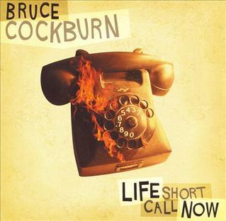 <i>Life Short Call Now</i> 2006 studio album by Bruce Cockburn
