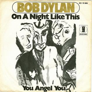 On a Night Like This (Bob Dylan song) 1974 single by Bob Dylan