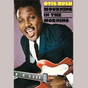 <i>Mourning in the Morning</i> album by Otis Rush